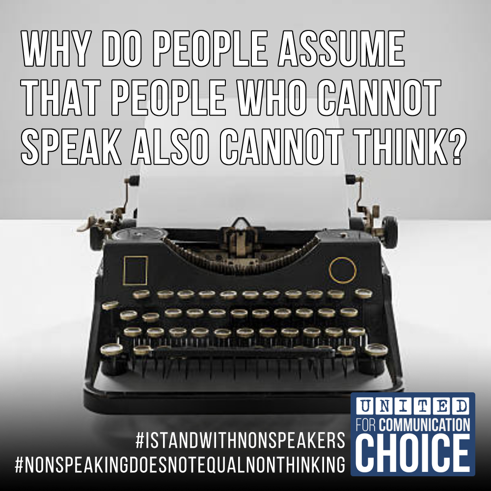 Why do people assume that people who cannot speak also cannot think?